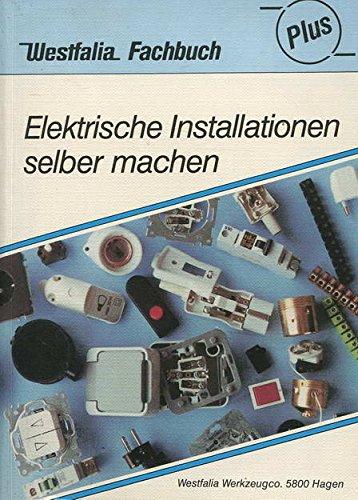 Westfalia Fachbuch Plus: Elektrische Installationen selber machen.
