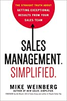 Sales Management Simplified: The Straight Truth About Getting Exceptional Results from Your Sales Team
