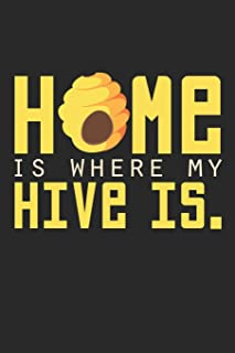 Home Is Where My Hive Is: Notebook A5 Size, 6x9 inches, 120 dotted dot grid Pages, Beekeeper Beekeeping Funny Quote Hive H...