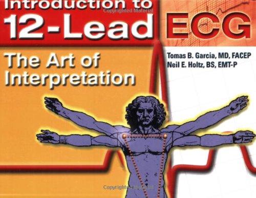 Introduction To 12-Lead ECG: The Art Of Interpretation...