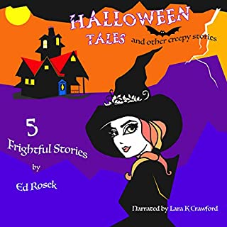 Halloween Tales     And Other Creepy Stories              By:                                                                                                                                 Ed Rosek                               Narrated by:                                                                                                                                 Lara K. Crawford                      Length: 1 hr and 48 mins     2 ratings     Overall 4.0