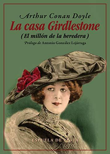 La casa Girdlestone: (El millón de la heredera): 50 (Clásicos y Modernos)
