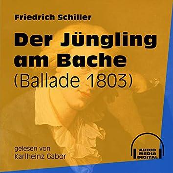 Der Jüngling am Bache - Ballade 1803 (Ungekürzt)