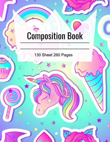 Cute Unicorn, Diamond, Cupcake, Ice Cream, Rainbow, Heart Cover Composition Book with 130 Sheets of Wide Ruled White Paper 8.5 x 11 in: Perfect for Girls, Kids, School, Students and Teachers | Unicorn Series