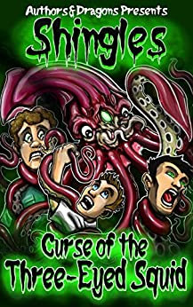Curse of the Three-Eyed Squid (Shingles Book 18) by [Robert Bevan, Authors and Dragons]