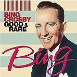 Songtexte von Bing Crosby - Good & Rare