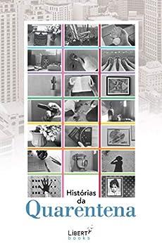 Histórias da Quarentena (Portuguese Edition) by [Vários  Autores, Silvia Prevideli, Silvia  Regina Angerami, Marcos Tobias Machado, Duda Rizek]