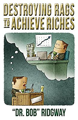 Destroying Rags to Achieve Riches