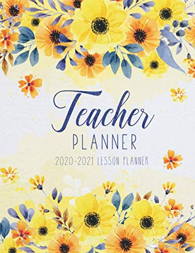 Teacher Lesson Planner 2020-2021: Yellow Watercolor Floral Cover | 12-Month Daily and Weekly Planner | July 2020-June 2021 Academic Year Agenda 7 ... Calendar, Organizer | Lesson Plan Record Book