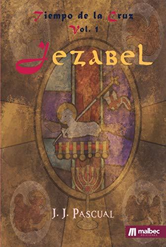 Jezabel: Reconquista de España, siglo XII (Tiempo de la Cruz nº 1)
