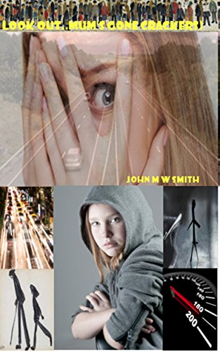 Book: Look Out....Mum's Gone Crackers! (Sandy Brown and Matt Black series) by John M. W. Smith