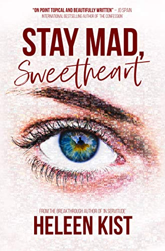 Stay Mad, Sweetheart: A fresh, topical and enthralling page turner of a book by [Heleen Kist]