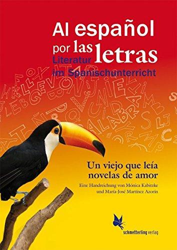 Un viejo que leía novelas de amor, de Luis Sepúlveda: Eine Handreichung (Al español por las letras)