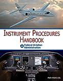Instrument Procedures Handbook: FAA-H-8083-16A (English Edition)
