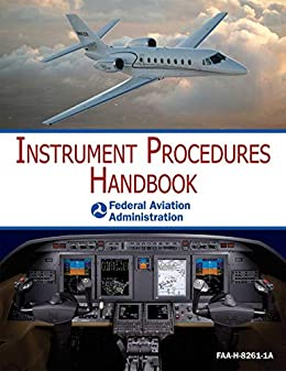 Instrument Procedures Handbook: FAA-H-8083-16A by [Federal Aviation Administration]