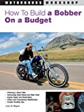 How to Build a Bobber on a Budget (Motorbooks Workshop)