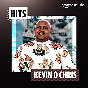 Hits Kevin O Chris