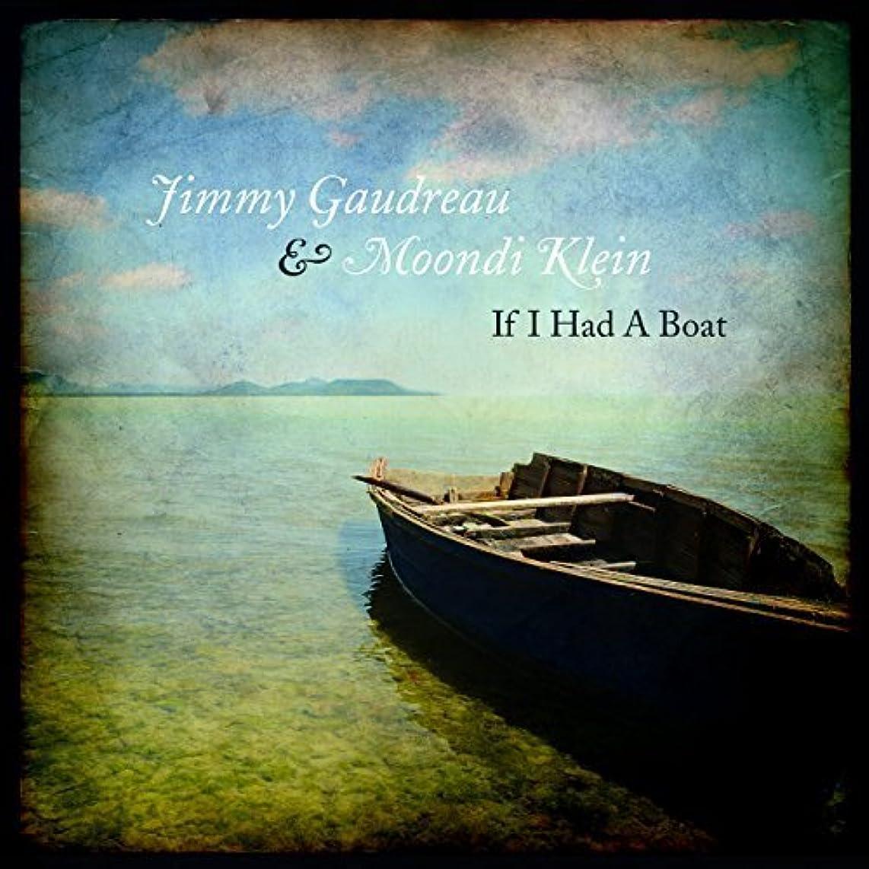If I Had a Boat by Jimmy Gaudreau & Moondi Klein (2013-05-03)
