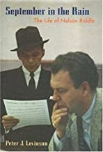 September in the Rain: The Life of Nelson Riddle