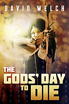 The Gods' Day to Die by [David Welch]