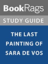 Summary & Study Guide: The Last Painting of Sara de Vos