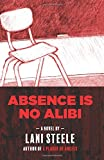 Absence Is No Alibi