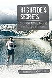 Hightide's Secrets: Surviving Alcohol, Cocaine & Ten Near Death Experiences (English Edition)