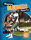 Biggest Blunders in Sports (Sports' Biggest Moments)