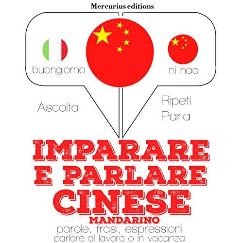Imparare e parlare Cinese Mandarino audiobook cover art