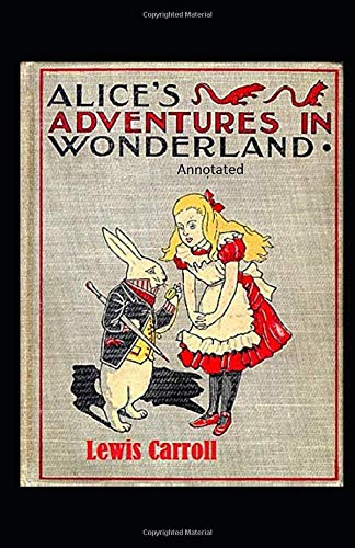 Alice's Adventures in Wonderland Annotated
