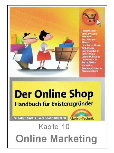 Online Marketing - Neukundengewinnung, Produktmarketing und Kundenbindung (OnlineShopBuch 10)