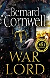 War Lord: The No.1 Sunday Times bestseller, the epic new historical fiction book for 2020 (The Last Kingdom Series, Book 13) (English Edition)