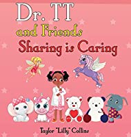 Dr. TT and Friends Sharing is Caring