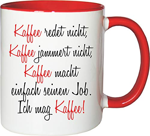Mister Merchandise Becher Tasse Kaffee redet Nicht, Kaffee jammert Nicht… Kaffee Kaffeetasse liebevoll Bedruckt Coffee Koffein Weiß-Rot