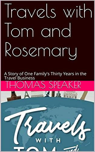 Travels with Tom and Rosemary: A Story of One Family's Thirty Years in the Travel Business (English Edition)