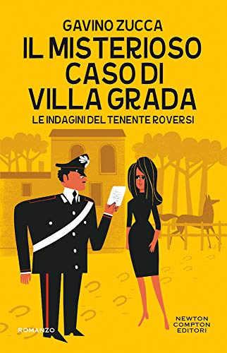 Il misterioso caso di Villa Grada. Le indagini del tenente Roversi