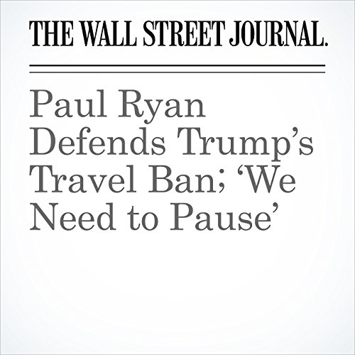 Paul Ryan Defends Trump's Travel Ban; 'We Need to Pause' copertina
