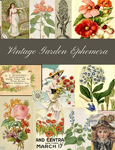 Compare Textbook Prices for Vintage Garden Ephemera: A Garden Themed Collection of Authentic Ephemera for Junk Journals, Scrapbooking, Collage, Decoupage, Card Making, Mixed Media and Many Other Crafts  ISBN 9798570325906 by Press, White Barn
