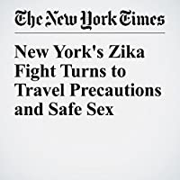 New York's Zika Fight Turns to Travel Precautions and Safe Sex's image