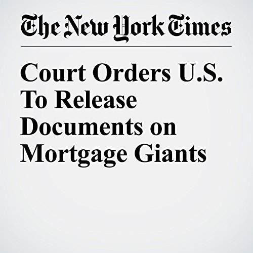 Court Orders U.S. To Release Documents on Mortgage Giants audiobook cover art