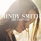 Songtexte von Mindy Smith - The Essential Mindy Smith