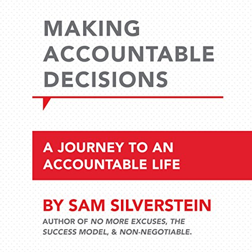 Making Accountable Decisions: A Journey to an Accountable Life audiobook cover art