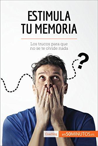 Estimula tu memoria: Los trucos para que no se te olvide nada (Coaching)