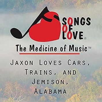 Jaxon Loves Cars, Trains, and Jemison, Alabama