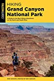 Hiking Grand Canyon National Park: A Guide to the Best Hiking Adventures on the North and South...