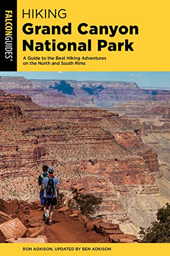 Hiking Grand Canyon National Park: A Guide to the Best Hiking Adventures on the North and South Rims (Regional Hiking)