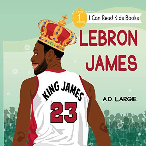 Lebron James Kids Book: I Can Read Books Level 1 (I Can Read Kids Books Book 10) (English Edition)