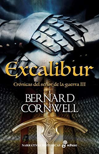 Excalibur (Serie Crónicas del Señor de la Guerra nº 3) de [Bernard Cornwell, Concepción Cardeñoso]