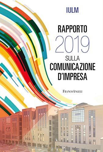Rapporto IULM 2019 sulla comunicazione d'impresa