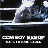 Seatbelts - Cowboy Bebop Knockin'on Heaven's O.S.T Future Blues [Japan CD] VTCL-60329